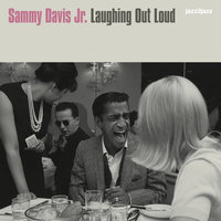 Laughing Out Loud — Sammy Davis, Jr., Sammy Davis Jr. Featuring Sam Butera & The Witnesses