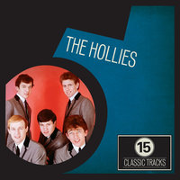 15 Classic Tracks: The Hollies — The Hollies