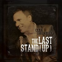 The Last Stand (Up) — Craig Shoemaker