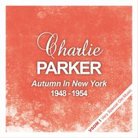 Autumn In New York - The Complete Recordings 1948 - 1954 — Charlie Parker