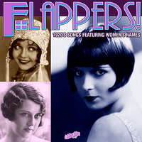 Flappers! 1920s Songs Featuring Women's Names — Isham Jones, Hoagy Carmichael, Ted Weems, Ben Selvin, McKinney's Cotton Pickers