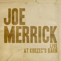 Live At Korzec's Barn — Joe Merrick