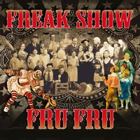 Freak Show — FruFru
