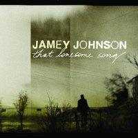 That Lonesome Song — Jamey Johnson