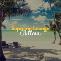 Supreme Lounge Chillout — Best Lounge Chillout