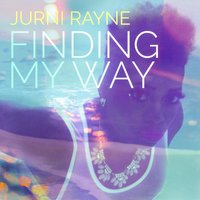 Finding My Way EP — Jurni Rayne