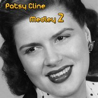 Patsy Cline Medley 2: The Heart You Break May Be Your Own / Dear God / Life's Railway to Heaven / If I Could Only Stay Asleep / He Will Do for You (What He's Done for Me) / There He Goes / Just out of Reach / That Wonderful Someone / In Care of the Blues — Patsy Cline