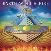 Greatest Hits — Earth,  Wind & Fire