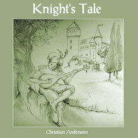 Knight's Tale — Christian Andersson