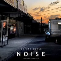 Noise - Original Soundtrack — Bryony Marks