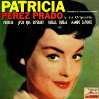 Vintage Dance Orchestras No. 135 - EP: Patricia — Perez Prado and his Orchestra