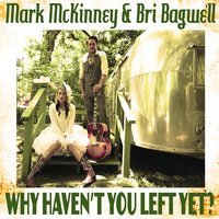 Why Haven't You Left yet? — Mark McKinney, Bri Bagwell