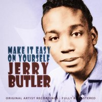 Make It Easy On Yourself — Jerry Butler