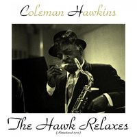 The Hawk Relaxes — Coleman Hawkins