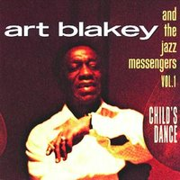 Vol. 1: Child's Dance — Art Blakey & The Jazz Messengers