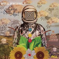 Guitar in the Space Age — Bill Frisell