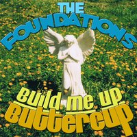 Build Me Up Buttercup — The Foundations