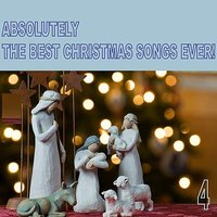 Absolutely the Best Christmas Songs Ever! Vol. 4 — сборник