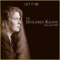 Let It Be — Dolores Keane, De Dannan