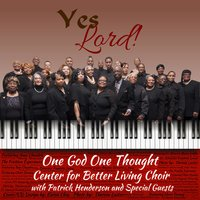 Yes Lord! — One God One Thought Center Choir