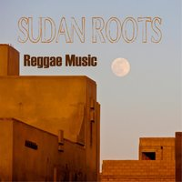 Reggae Music — Sudan Roots