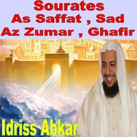 Sourates As Saffat, Sad, Az Zumar, Ghafir — Idriss Abkar