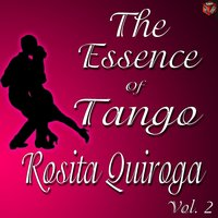 The Essence of Tango: Rosita Quiroga, Vol. 2 — Rosita Quiroga
