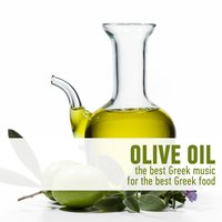 Olive Oil - The Best Greek Music for the Best Greek Food — сборник