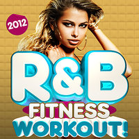 R&B Fitness Workout Trax 2012 - 30 Latin RnB Dance Fitness Hits - Dancing, Body Toning, Aerobics, Cardio & Abs — R&B Fitness Crew