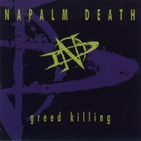 Greed Killing — Napalm Death