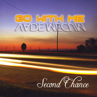 Second Chance — Go With Me