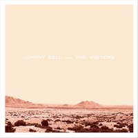 Johnny Bell & the Visitors — Johnny Bell