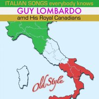 Italian Songs Everybody Knows — Guy Lombardo And His Royal Canadians
