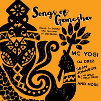 Songs of Ganesha: Music to Invoke the Remover of Obstacles — сборник