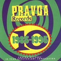 Pravda Records: 1985-1995 — Various Artists - Pravda Records