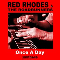 Once a Day — Red Rhodes and the Road Runners
