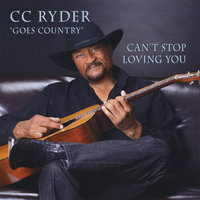 C C  Ryder Goes Country (Can't Stop Loving You) — C C Ryder