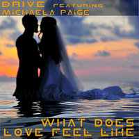 What Does Love Feel Like? — Drive, Victor Imbres, Michaela Paige
