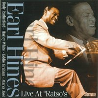 "Live at ""Ratso's"" — Earl Hines, Eddie Graham, Rudy Rutherford, Marva Jose, Harley White"