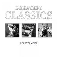Greatest Classics: Forever Jazz — Джордж Гершвин