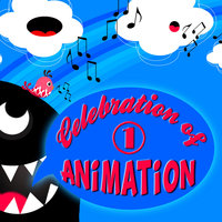 Celebration of Animation: Favourite Songs of Animated Movies Vol. 1 — Animation Soundtrack Ensemble