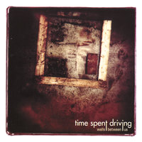 Walls Between us — Time Spent Driving