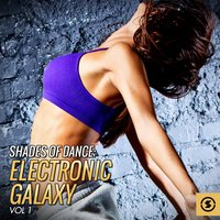 Shades of Dance: Electronic Galaxy, Vol. 1 — сборник