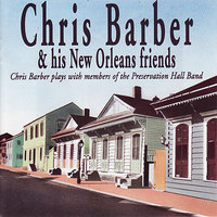 Chris Barber & His New Orleans Friends — Chris Barber and Members of the Preservation Hall Band
