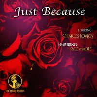 Just Because — Charles Lovjoy