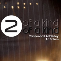 Two of a Kind - Cannonball Adderley and Art Tatum — Art Tatum
