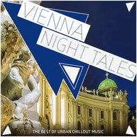 Vienna Night Tales - The Best of Urban Chillout Music — сборник