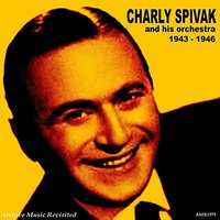 Charlie Spivak and his Orchestra — Charlie Spivak and his Orchestra