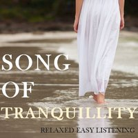 Song of Tranquillity: Relaxing Easy Listening — сборник