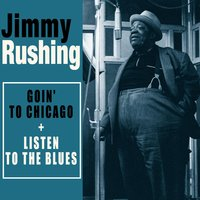 Complete Goin' to Chicago + Listen to the Blues — Jimmy Rushing